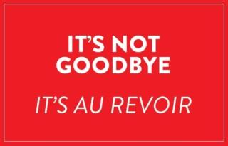 It's not Goodbye. It's au revoir.